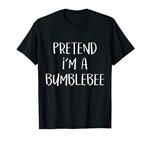 Pretend I'm Bumblebee Costume Funny Halloween Party T-Shirt -