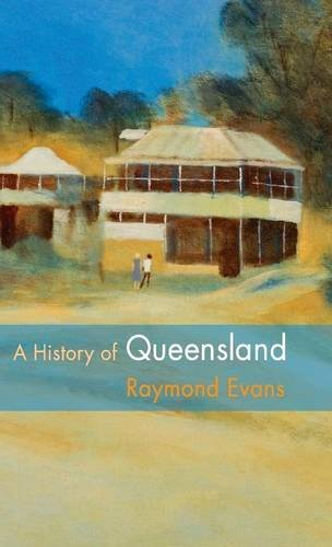 A History of Queensland [Evans, Raymond] (Tapa Dura)