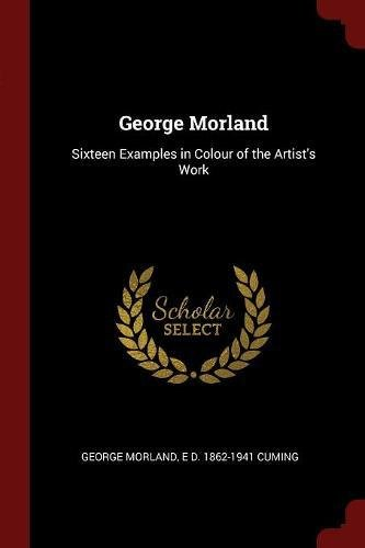 George Morland: Sixteen Examples in Colour of the Artist's Work ebook