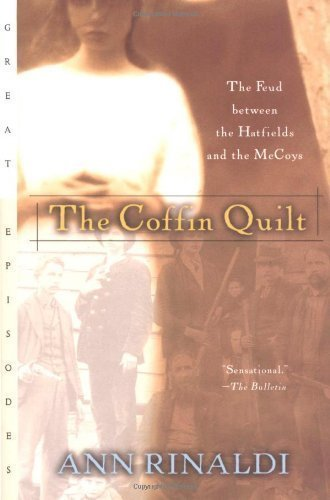 The Coffin Quilt: The Feud between the Hatfields and the McCoys Reprint Edition by Rinaldi, Ann published by HMH Books for Young Readers (2001)