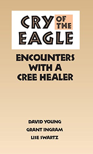 American Eagle Discounts - Cry of the Eagle: Encounters with a Cree Healer (Heritage)