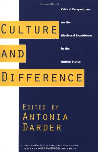 Culture and Difference: Critical Perspectives on the Bicultural Experience in the United States (Critical Studies in Edu