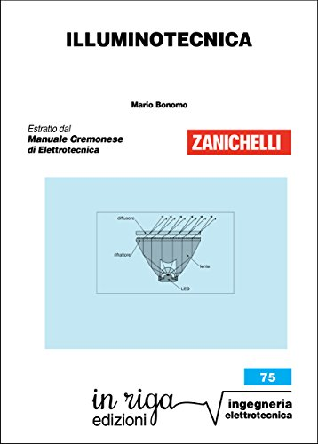 Illuminotecnica: Coedizione Zanichelli - in riga (in riga ingegneria Vol. 75) (Italian Edition) ()
