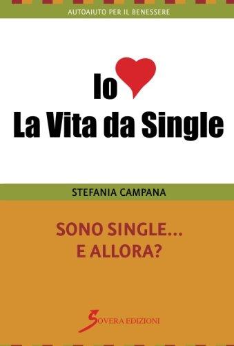 Sono single e allora? (Italian Edition) - Allora Single