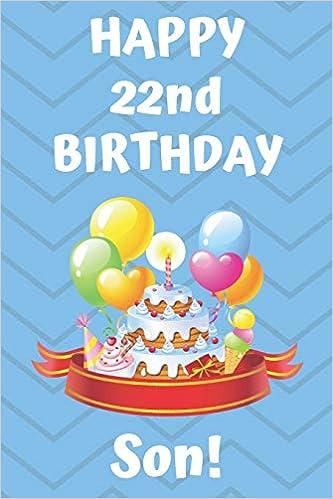 HAPPY 22nd BIRTHDAY SON!: Happy 22nd Birthday Card Journal ...