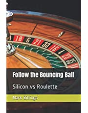 Follow the Bouncing Ball: Silicon vs Roulette