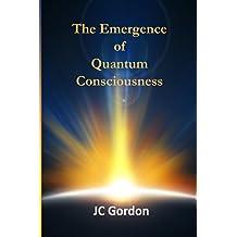 The Emergence of Quantum Consciousness