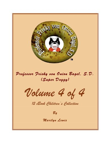 Bagels Doggie - Volume 4 of 4, Professor Frisky von Onion Bagel, S.D. (Super Doggy) of 12 ebook Children's Collection