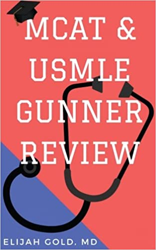 MCAT & USMLE Gunner Review: 9781539467670: Medicine & Health Science