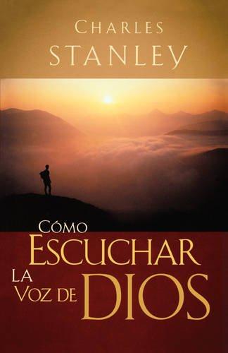 Como Escuchar La Voz De Dios [Charles Stanley] (Tapa Blanda)