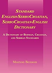 Standard English-SerboCroatian, SerboCroatian-English Dictionary: A Dictionary of Bosnian, Croatian, and Serbian Standards