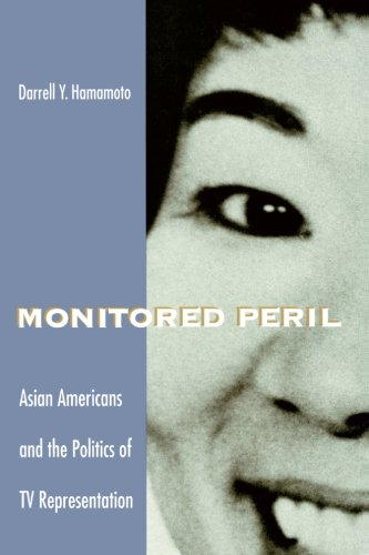 Monitored Peril: Asian Americans and the Politics of TV Representation