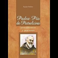 Padre Pío Pensamientos y oraciones