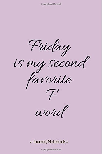 Friday is my second favorite F' word: Lined