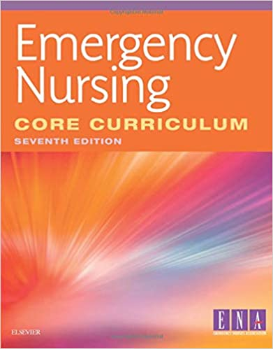 Emergency Nursing Core Curriculum - E-Book, 7th Edition - Original PDF