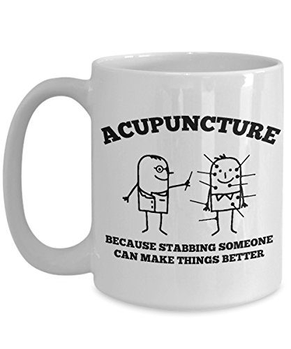 Acupuncture Coffee Mug, Best Funny Unique Chiropractic Tea Cup Perfect Gift Idea For Men Women - Acupuncture stabbing someone can make things -