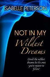 Not In My Wildest Dreams: Dream Series, Book 2