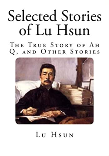 Amazon Selected Stories Of Lu Hsun The True Story Of Ah Q And