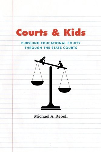 Courts and Kids: Pursuing Educational Equity through the State Courts by Rebell Michael A. (2011-09-22) Paperback