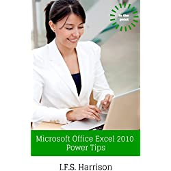 Microsoft Office Excel 2010 Power Tips (To The Point Book 5)