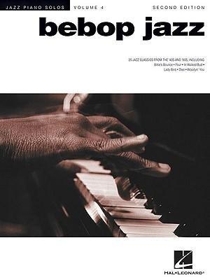 [(Bebop Jazz: Jazz Piano Solos Series Volume 4 )] [Author: Hal Leonard Publishing Corporation] [Jun-2001] ()