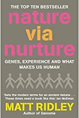 [Nature Via Nurture : Genes, Experience and What Makes Us Human] [By: Ridley, Matt] [April, 2004] Paperback