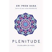 Plenitude: A vida além do medo