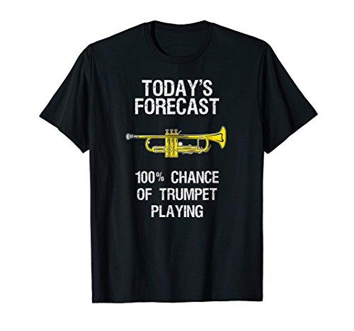 Trumpet T-Shirt - Funny Today's Forecast Trumpet Player