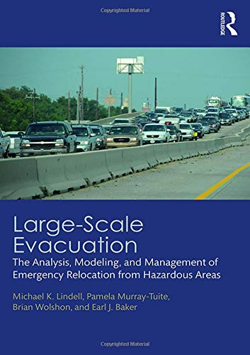 (Large-Scale Evacuation: The Analysis, Modeling, and Management of Emergency Relocation from Hazardous Areas)