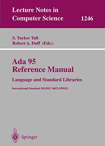 Ada 95 Reference Manual: Language and Standard Libraries: International Standard ISO/IEC 8652:1995 (E) (Lecture Notes in Computer Science)