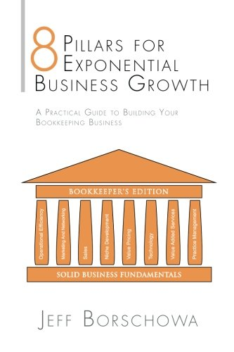 8 Pillars for Exponential Business Growth: A Practical Guide to Building Your Bookkeeping Business