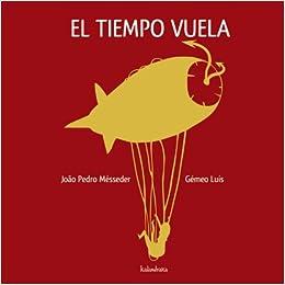 El Tiempo Vuela por Joao Pedro Mésseder epub