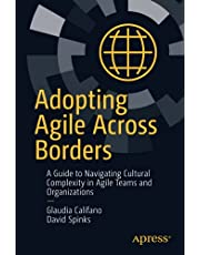 Adopting Agile Across Borders: A Guide to Navigating Cultural Complexity in Agile Teams and Organizations