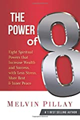 The Power of 8: Eight Spiritual Powers That  Increase Wealth and Success,  with Less Stress, More Rest and Inner Peace Paperback