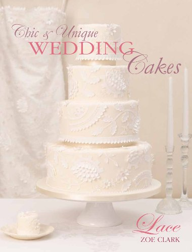 Chic unique wedding cakes lace an elegant cake decorating chic unique wedding cakes lace an elegant cake decorating project chapter extracts junglespirit Gallery