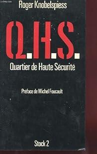 Q.H.S. Quartier de Haute Sécurité par Roger Knobelspiess