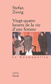 Vingt-quatre heures de la vie d'une femme : roman, Zweig, Stefan (1881-1942)
