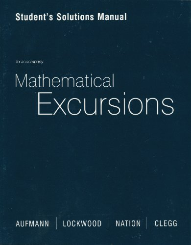 Student's Solutions Manual: To Accompany Mathematical Excursions