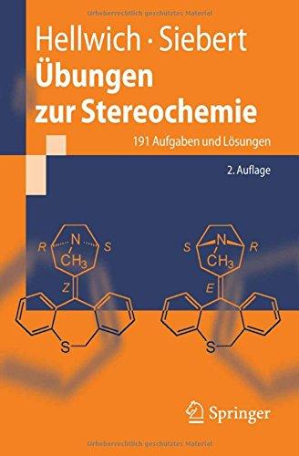 Übungen zur Stereochemie: 191 Aufgaben und Lösungen (German Edition), 2. Auflage: 191 Aufgaben Und Losungen