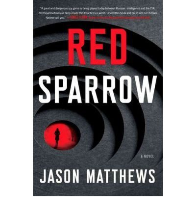 BY Matthews, Jason ( Author ) [{ Red Sparrow By Matthews, Jason ( Author ) Jun - 04- 2013 ( Hardcover ) } ]