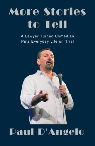 Download More Stories to Tell: A Lawyer Turned Comedian Puts Everyday Life on Trial PDF
