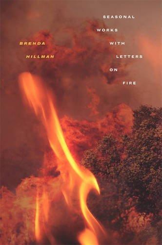 Seasonal Works with Letters on Fire (Wesleyan Poetry Series) (Brenda Hillman Seasonal Works With Letters On Fire)