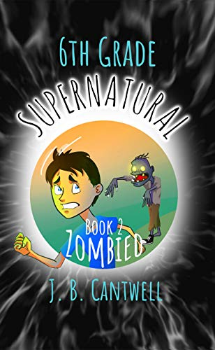 6th Grade Supernatural: Zombied (Book 2)]()