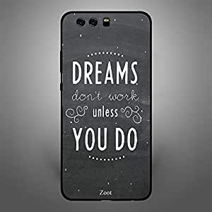 Huawei P10 Plus Dreams Dont Work Unless You do