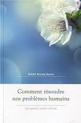 Comment résoudre nos problèmes humains : Les quatre nobles vérités