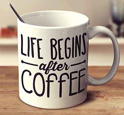 Life Begins After Coffee Coffee Mug (White, 11 oz)