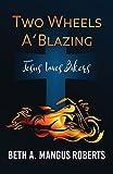 Two Wheels A'Blazing: Jesus Loves Bikers