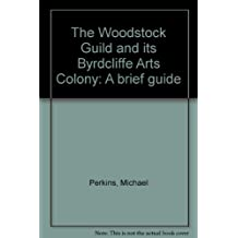 The Woodstock Guild and its Byrdcliffe Arts Colony: A brief guide