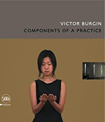 Victor Burgin: Components of a Practice