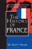 The History of France, W. Scott Haine, 031336088X
